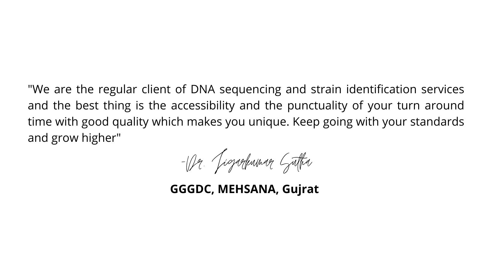 I have been using their service of sequencing for a while and the results were fast and also very satisfactory. Even for one data clarification they take it serious and gave me correct information. I (2)